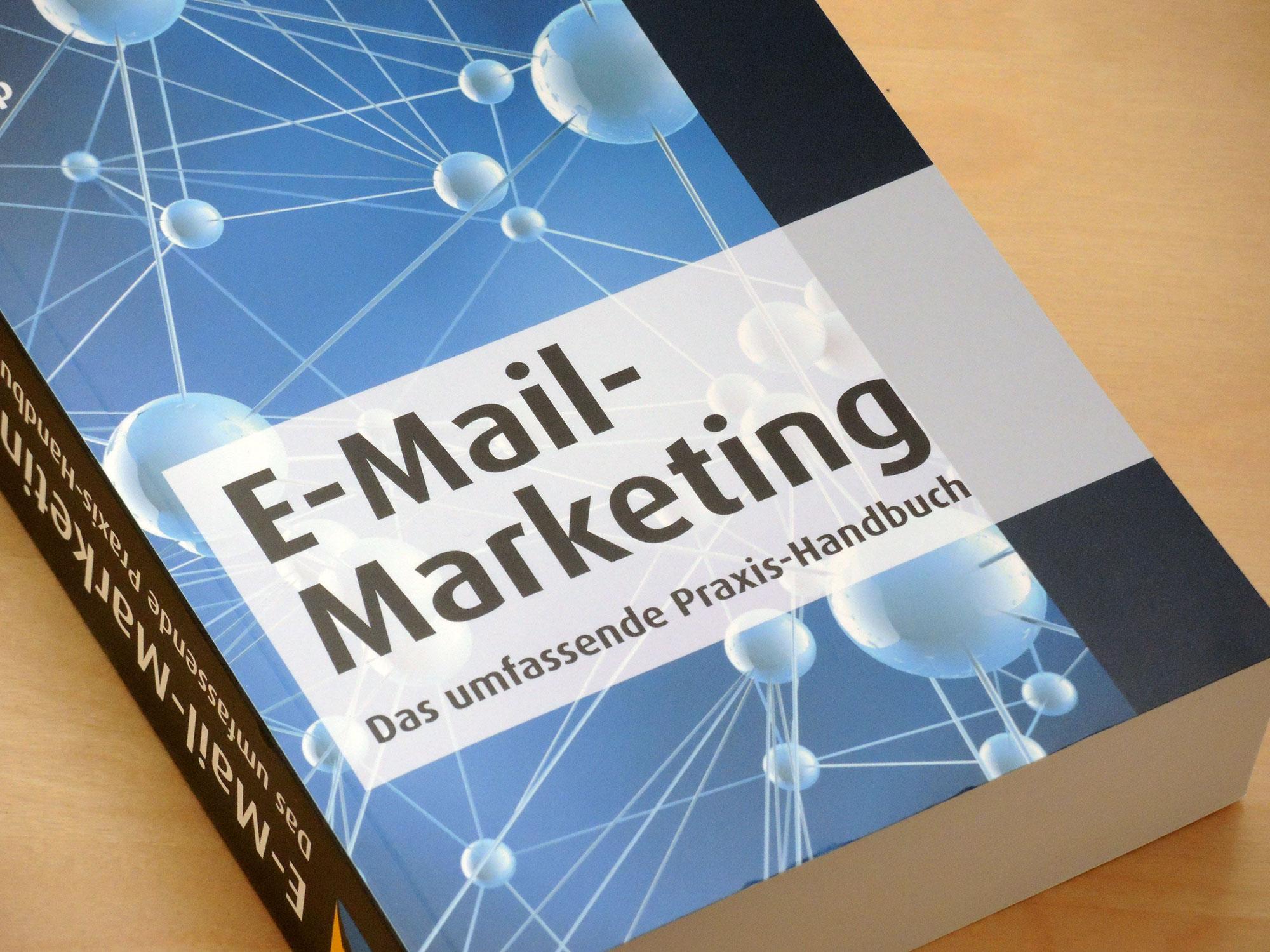 E-Mail-Marketing - Das umfassende Praxis-Handbuch